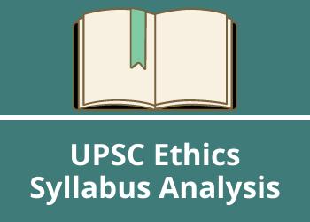 upsc ethics syllabus analysis