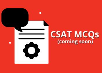 CSAT MCQs (coming soon)