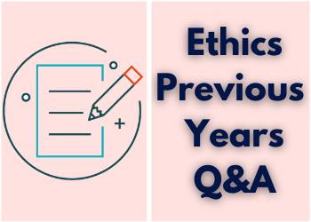 Ethics Previous Year Q&A